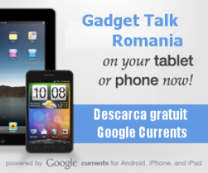 Gadget Talk Romania pe Google Currents